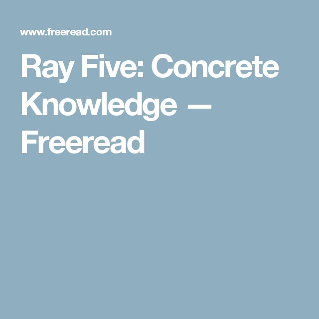 Ray Five: Concrete Knowledge — Freeread