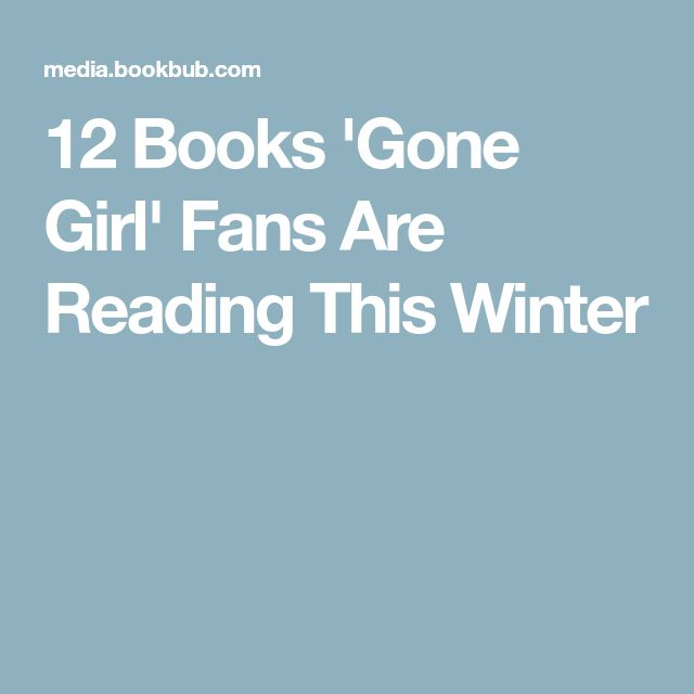 12 Books 'Gone Girl' Fans Are Reading This Winter