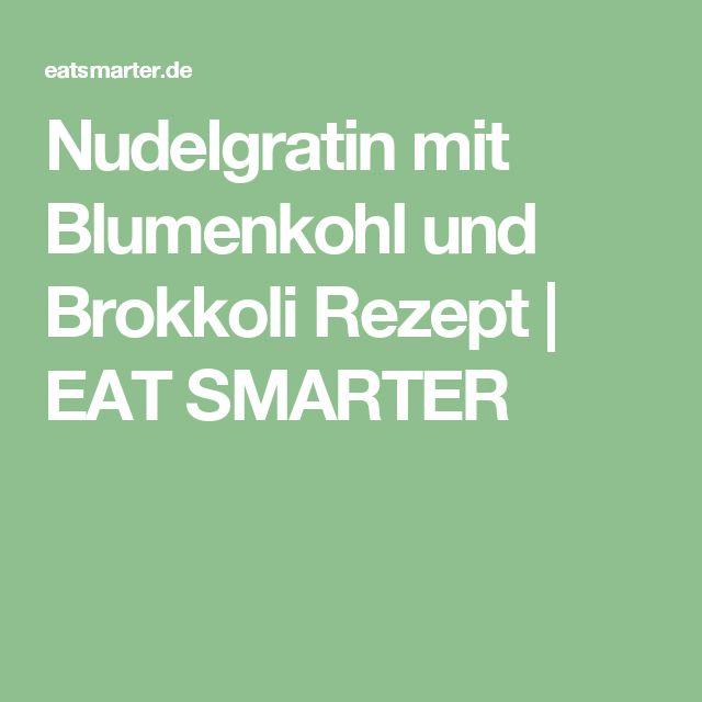Nudelgratin mit Blumenkohl und Brokkoli Rezept | EAT SMARTER