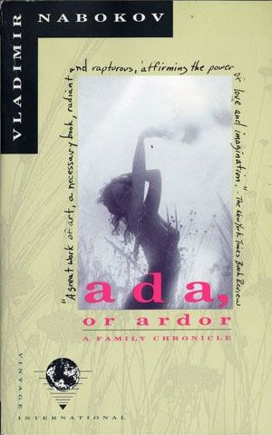 Ada, Or Ardor, by Vladimir Nabokov. Contains one of my favourite lines in fiction ever.