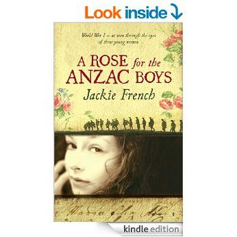 A Rose for the Anzac Boys eBook: Jackie French: Amazon.co.uk: Books