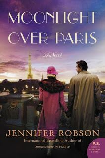 A Bookaholic Swede: Moonlight over Paris by Jennifer Robson