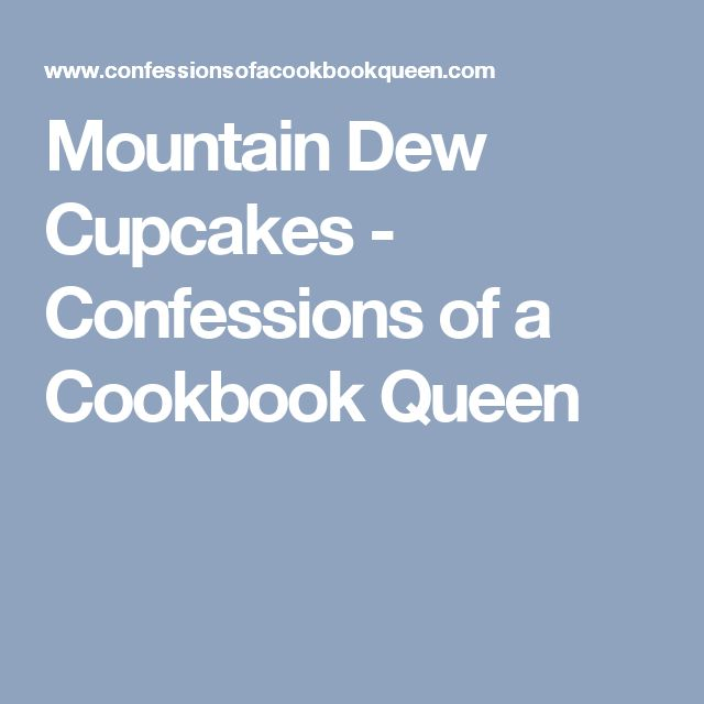 Mountain Dew Cupcakes - Confessions of a Cookbook Queen
