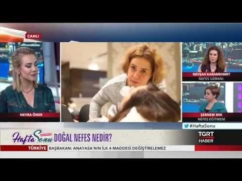 Nefes Uzmanı Nevşah Karamehmet,Nefes Eğitmeni Şebnem Mık - TGRT HABER Haftasonu Keyfi - YouTube