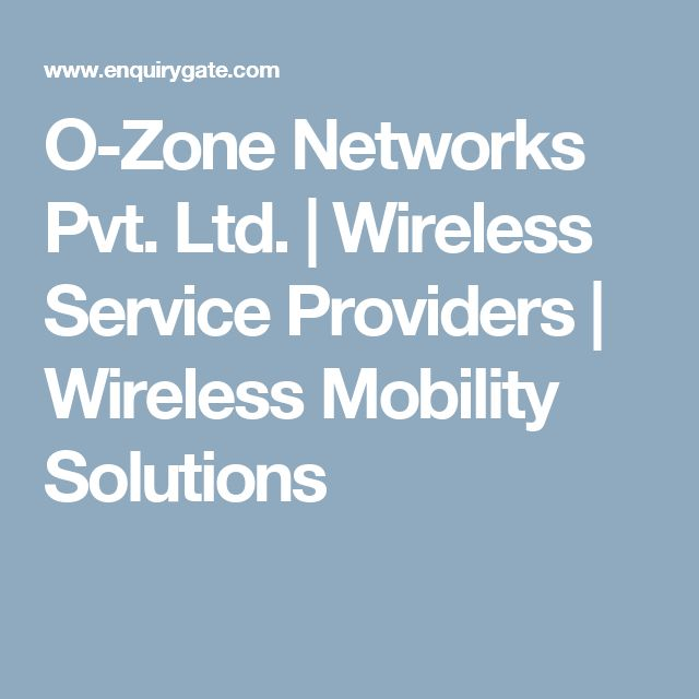 O-Zone Networks Pvt. Ltd. | Wireless Service Providers | Wireless Mobility Solutions