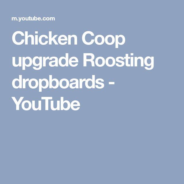 Chicken Coop upgrade Roosting dropboards - YouTube