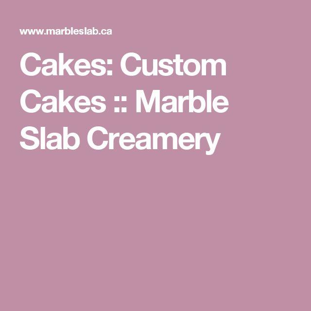 Cakes: Custom Cakes :: Marble Slab Creamery