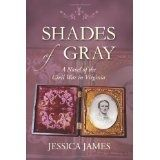 Shades of Gray: A Novel of the Civil War in Virginia (Paperback)By Jessica James