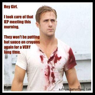 68d5fd97c6ffc03286315ee631604899 ryan gosling meme ryan gosling hey girl 48 best special needs memes images on pinterest ryan o'neal,Special Needs Mom Meme