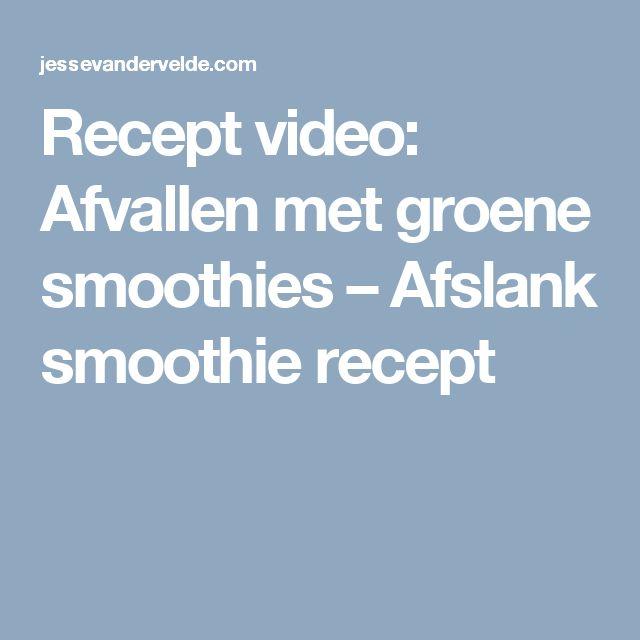 Recept video: Afvallen met groene smoothies – Afslank smoothie recept