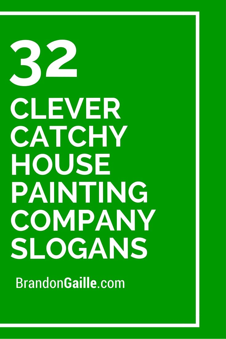 32 clever catchy house painting company slogans house
