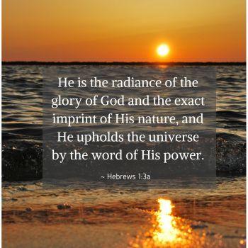 Jesus radiance glory God Hebrews 1:3 Bible study
