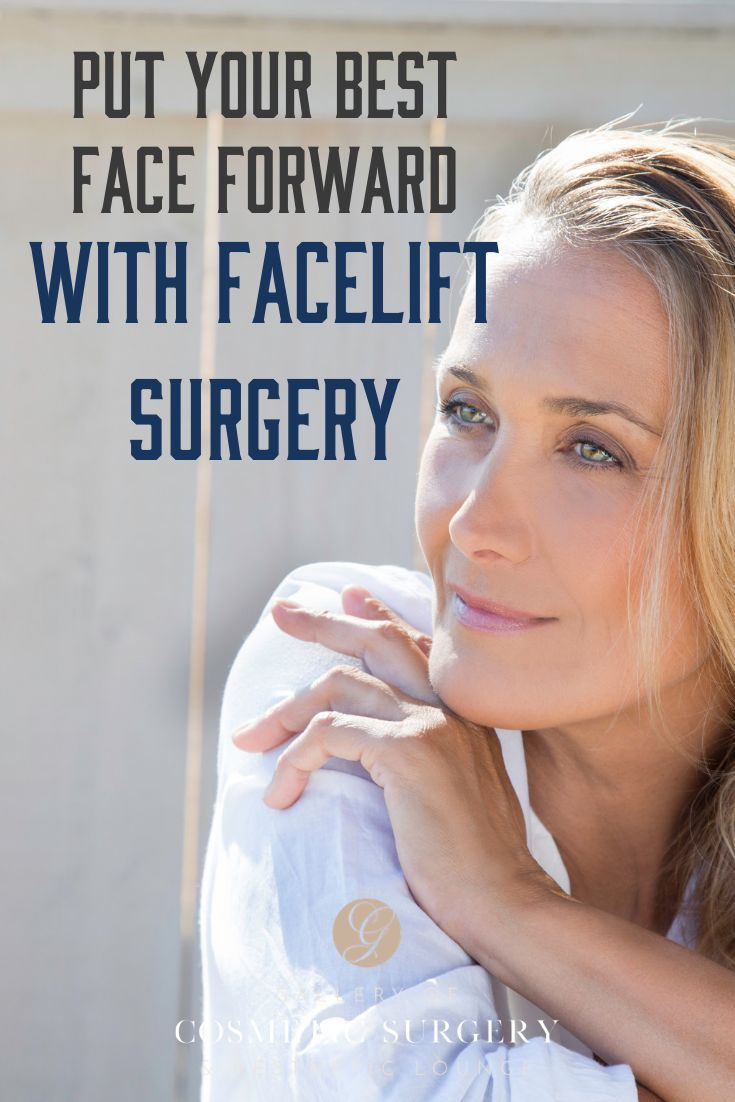 Put Your Best Face Forward With Facelift Surgery Different Options For Different Types Of Needs Everyone S Face Face Lift Surgery Best Face Products Facelift