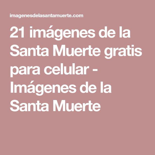 21 imágenes de la Santa Muerte gratis para celular - Imágenes de la Santa Muerte