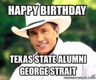 68d6d993dc12acb39b8c27337ce643d2 george strait meme 76 best george strait txst legend images on pinterest george,George Strait Meme