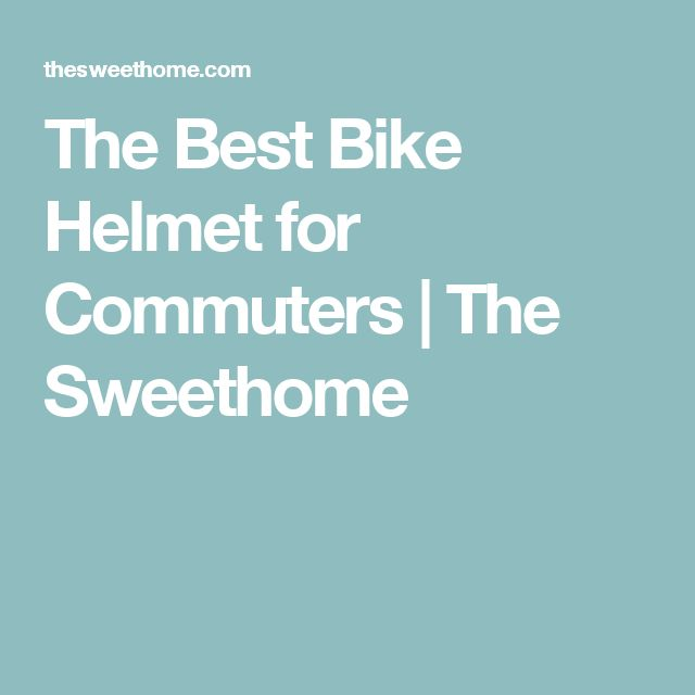 The Best Bike Helmet for Commuters | The Sweethome