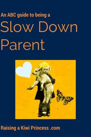 An ABC guide on how to become a slow down parent - simple ideas that could benefit you and your family. Based on Slow or Simplicity Parenting ideas. Great read for tired, stressed, over-whelmed parents or for those who simply feel too busy too often.