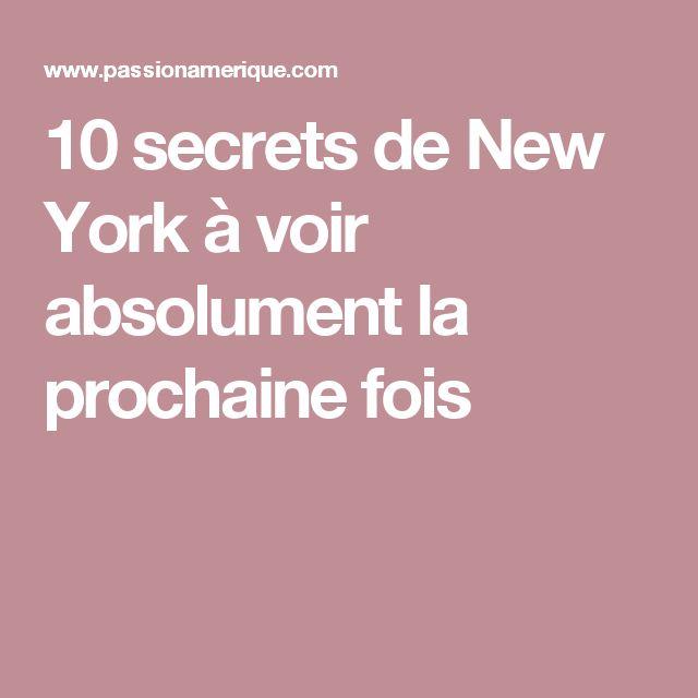10 secrets de New York à voir absolument la prochaine fois