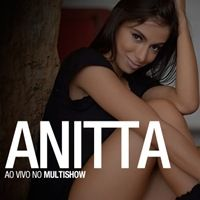 Anitta – Multishow Ao Vivo (2013)