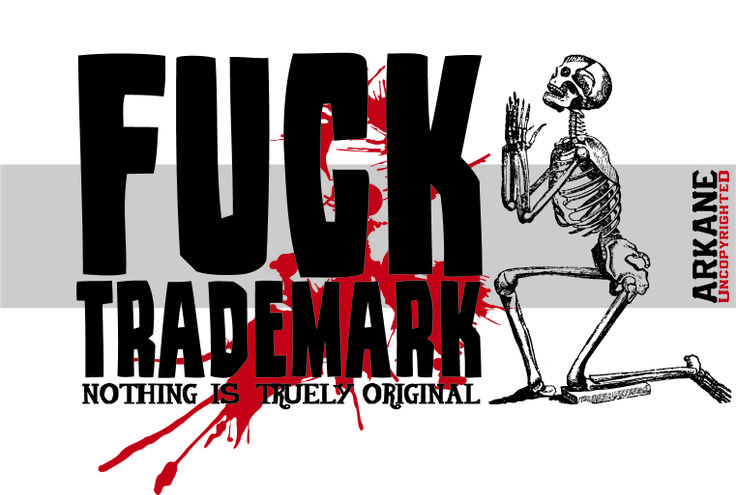 Arkane Uncopyrighted Collection - FCK TRADEMARK Design - MMXIV