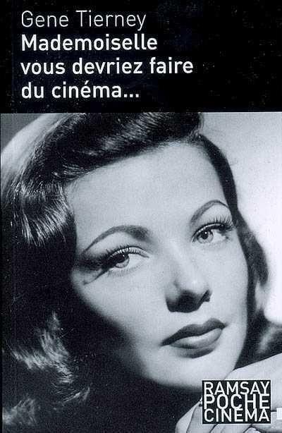 Livre : Mademoiselle vous devriez faire du cinéma...