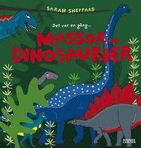 Det var en gång... Massor av dinosaurier (inbunden)