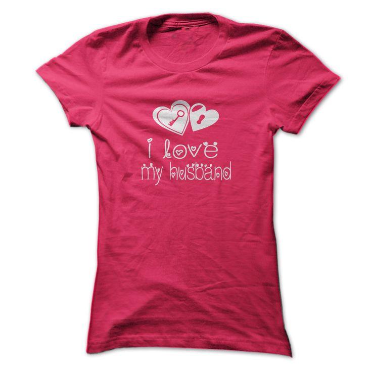 I LOVE MY HUSBAND - T-Shirt, Hoodie, Sweatshirt