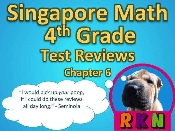 Singapore 4th Grade Chapter 6 Math Test Review (5 pages ...