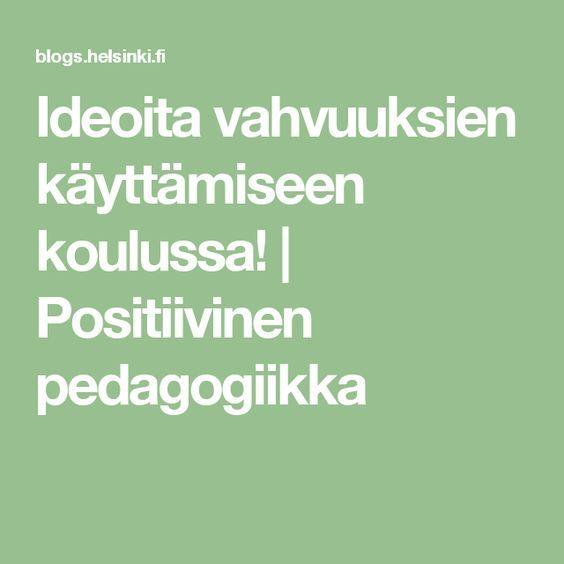 Ideoita vahvuuksien käyttämiseen koulussa!   Positiivinen pedagogiikka