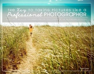 The Key to Taking Pictures Like a Professional Photographer by Katie Evans