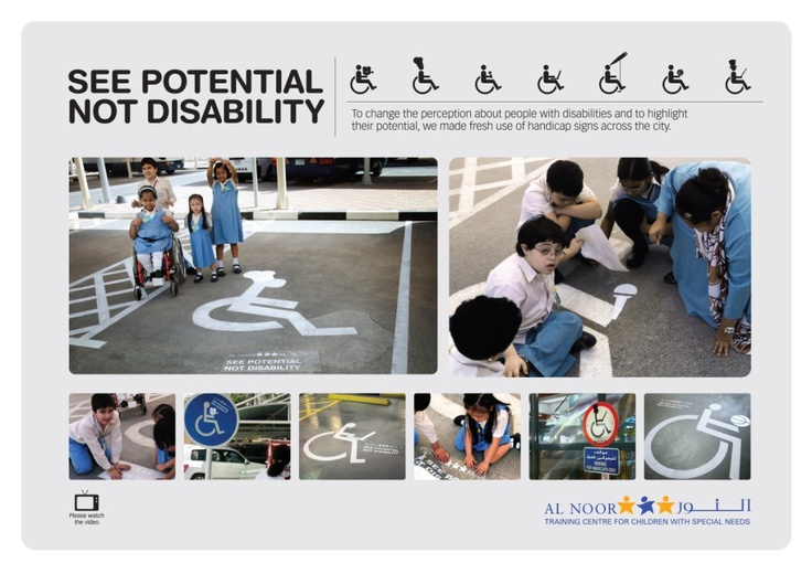 Campaign: See Potential / Advertiser: Al Noor Training Center For Children With Special Needs / Agency: Y Dubai / Country: UAE / Creative Director: Shahir Zag, Husen Baba & Wilbur d'Costa / Art Director: Husen Baba / Copywritter: Wilbur d'Costa / Award: Ambient: (all product categories) Cristal