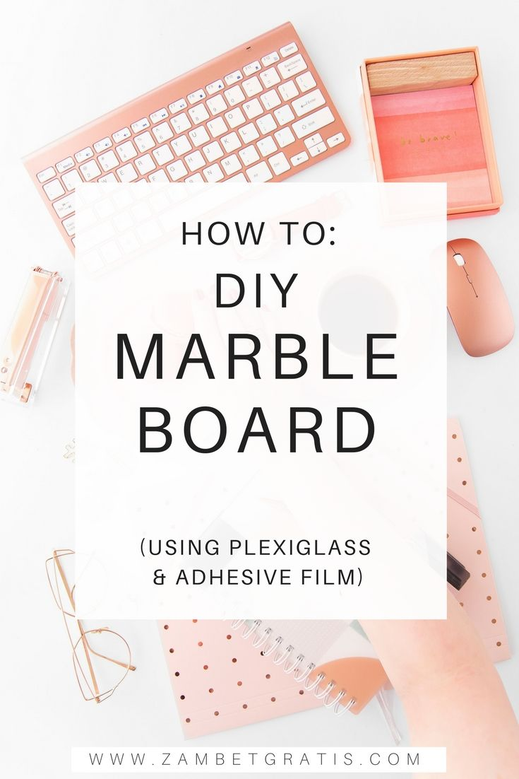 Weekend's activities - How to: DIY Marble Board using plexiglass & adhesive film!