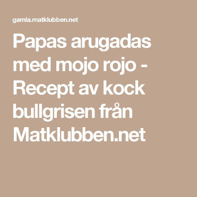 Papas arugadas med mojo rojo - Recept av kock bullgrisen från Matklubben.net