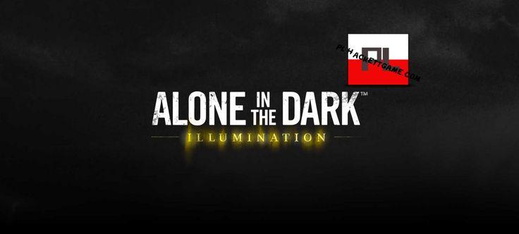 Alone in the Dark Illumination Do Pobrania Plus Spolszczenie