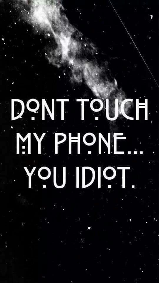 Don't touch my fone