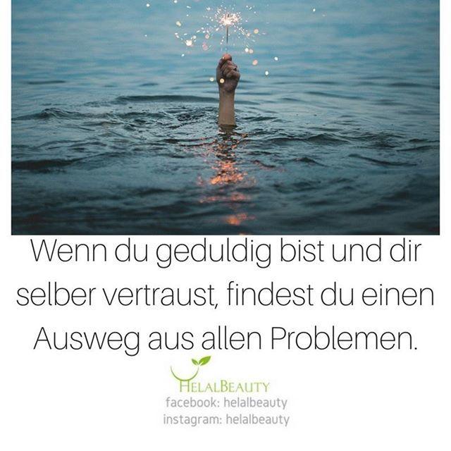 Wenn du geduldig bist und dir selber vertraust, findest du einen Ausweg aus allen Problemen. #zitate #zitatezumnachdenken #sprueche #sprüche