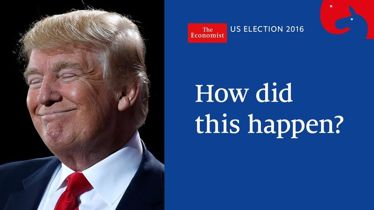 The Economist ‏@TheEconomist  26m26 minutes ago Exit polls suggest 61% of voters considered Trump unqualified to be president. Yet he was elected. Why?  http://econ.st/2g1sytB