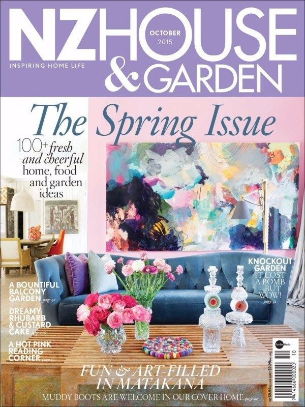 NZ HOUSE & GARDEN October 2015 Issue- The Spring Issue- 100+ fresh and cheerful home, food and garden ideas | A Bountiful Balcony Garden | Dreamy Rhubarb & Custard Cake| Fun & Art filled in Matakana .  #NZHouseandGarden #Garden #Cake #Interiors