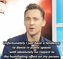MR. HIDDLESTON don't say that's unfortunate!! I wish I could dance like that in public places just randomly!