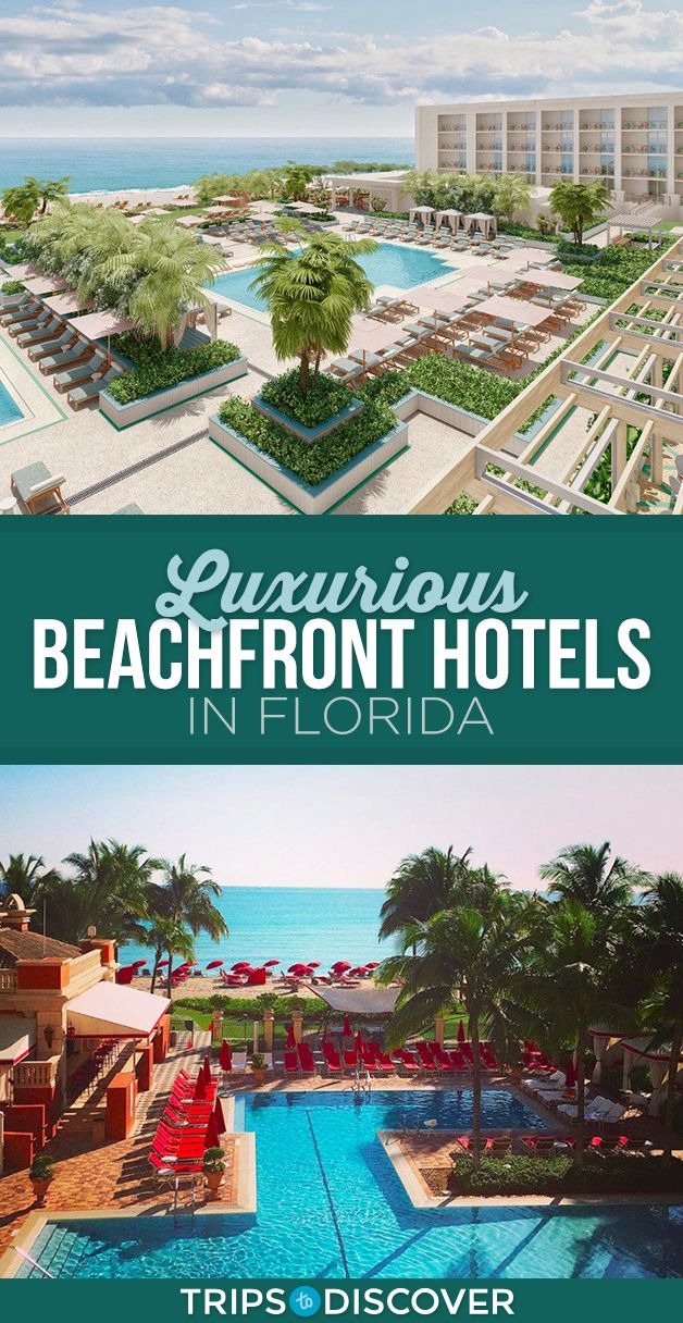 10 Most Luxurious Beach Hotels In Florida Florida Hotels Beachfront Hotels Florida Vacation