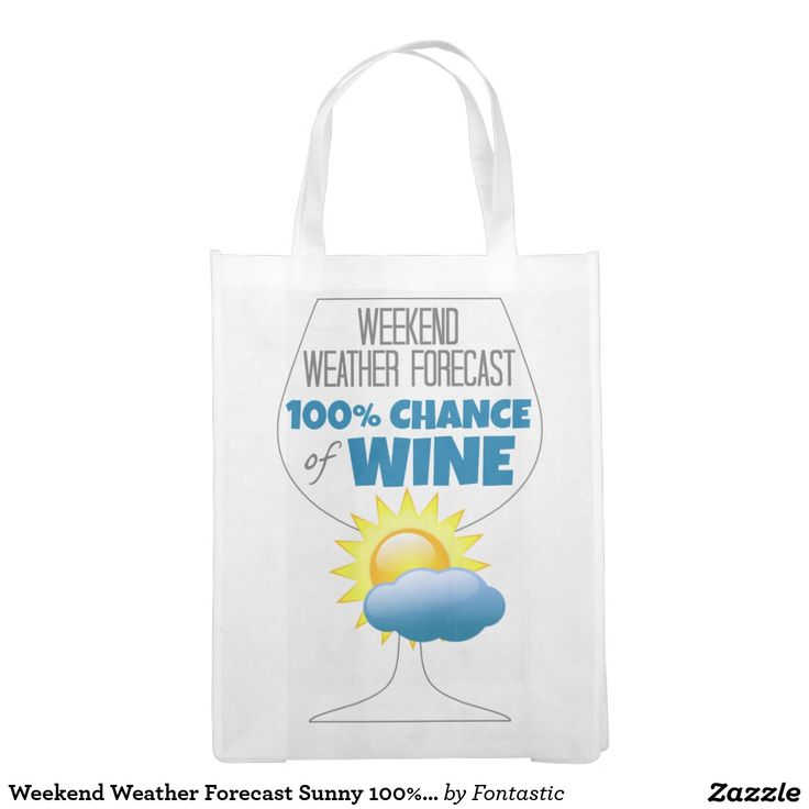 Weekend Weather Forecast Sunny 100% Chance of Wine Market Tote  Thank you for your purchase!