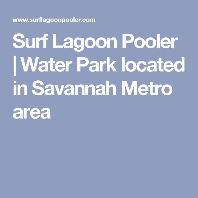 Surf Lagoon Pooler | Water Park located in Savannah Metro area