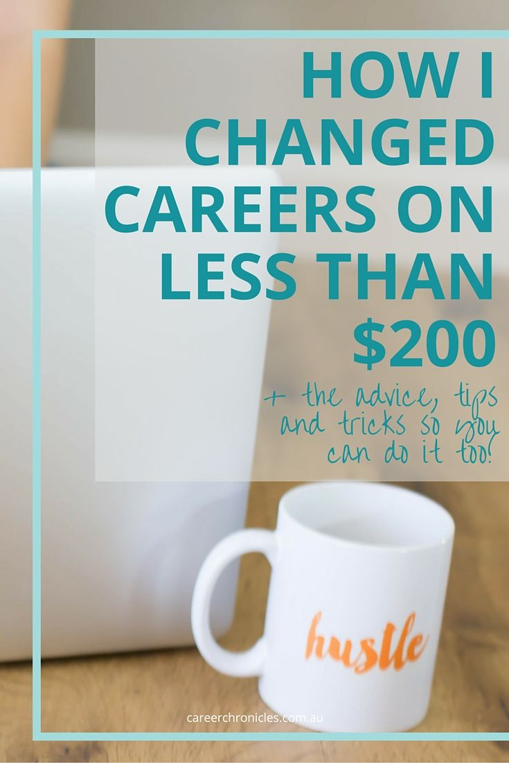 [HOW I CHANGED CAREERS ON LESS THAN $200] Want to change careers but don't want to go back to full-time study? Here's my tips and tricks for hustling your way to a brand new career, without a hefty price tag!