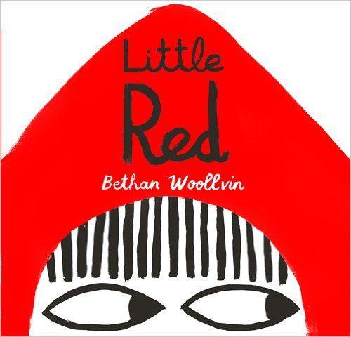 Little Red: Bethan Woollvin: 9781561459179: Amazon.com: Books