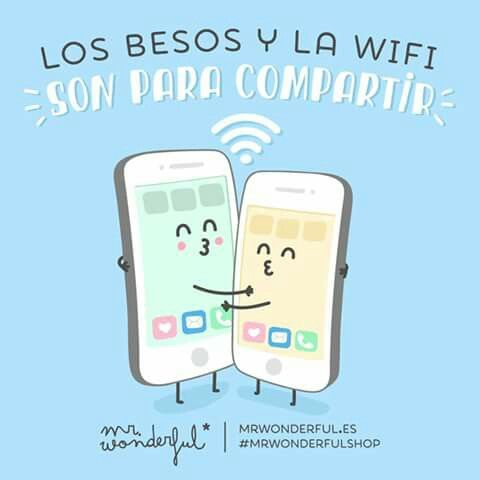 Los besos y el Wifi son para compartir #Mr.Wonderful