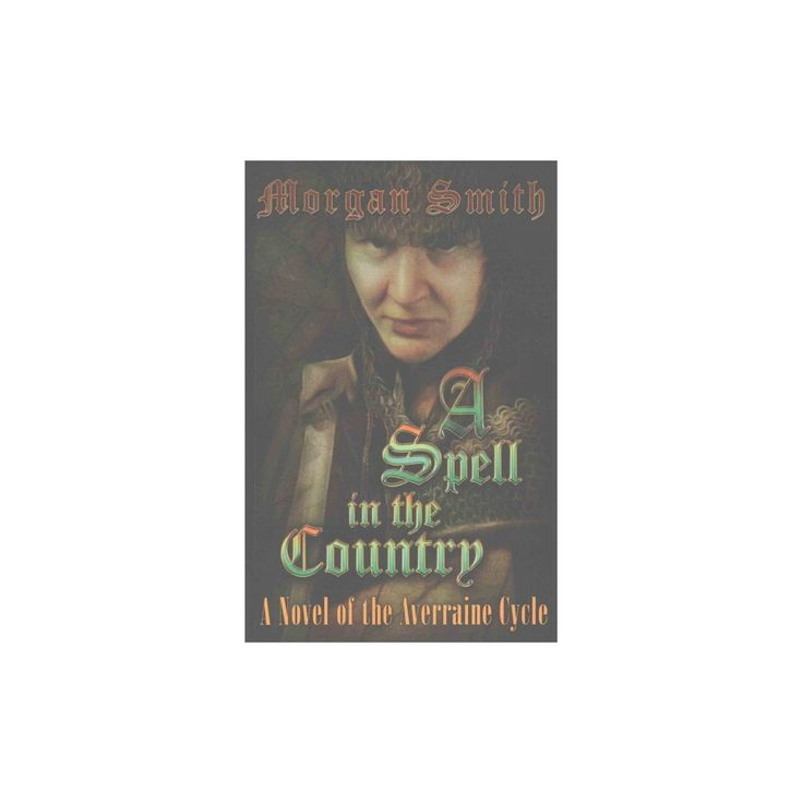 Spell in the Country (Paperback) (Morgan Smith)