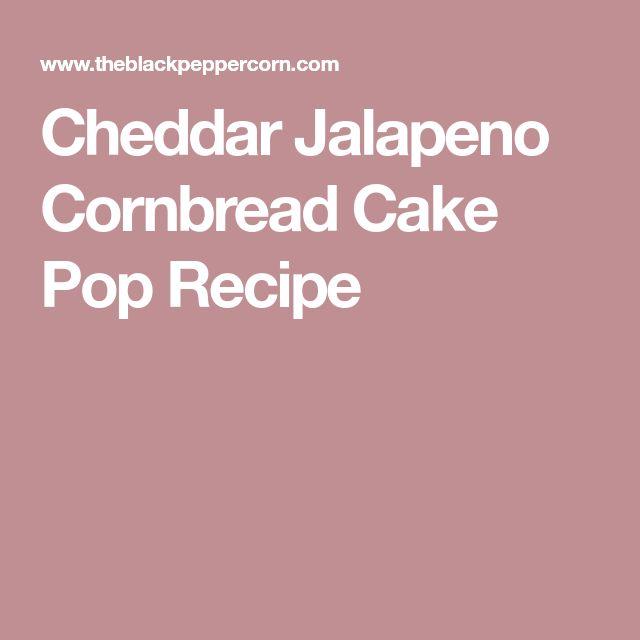 Cheddar Jalapeno Cornbread Cake Pop Recipe