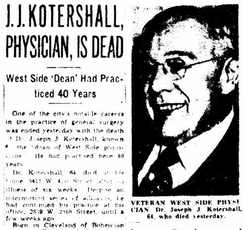 "Obituary for Dr. Joseph Kotershall, published in the Plain Dealer newspaper (Cleveland, Ohio), 11 December 1945. Read more on the GenealogyBank blog: ""Filling In My Family Tree with Stories in Old Newspapers."" http://blog.genealogybank.com/filling-in-my-family-tree-with-stories-in-old-newspapers.html"