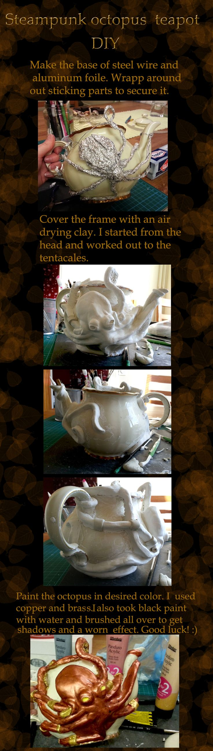 DIY Steampunk Ocotpus teapot. Want to see more pictures and info about this teapot see my blog: http://pastlifedesign.blogspot.se/    #steampunk #teapot #octopus