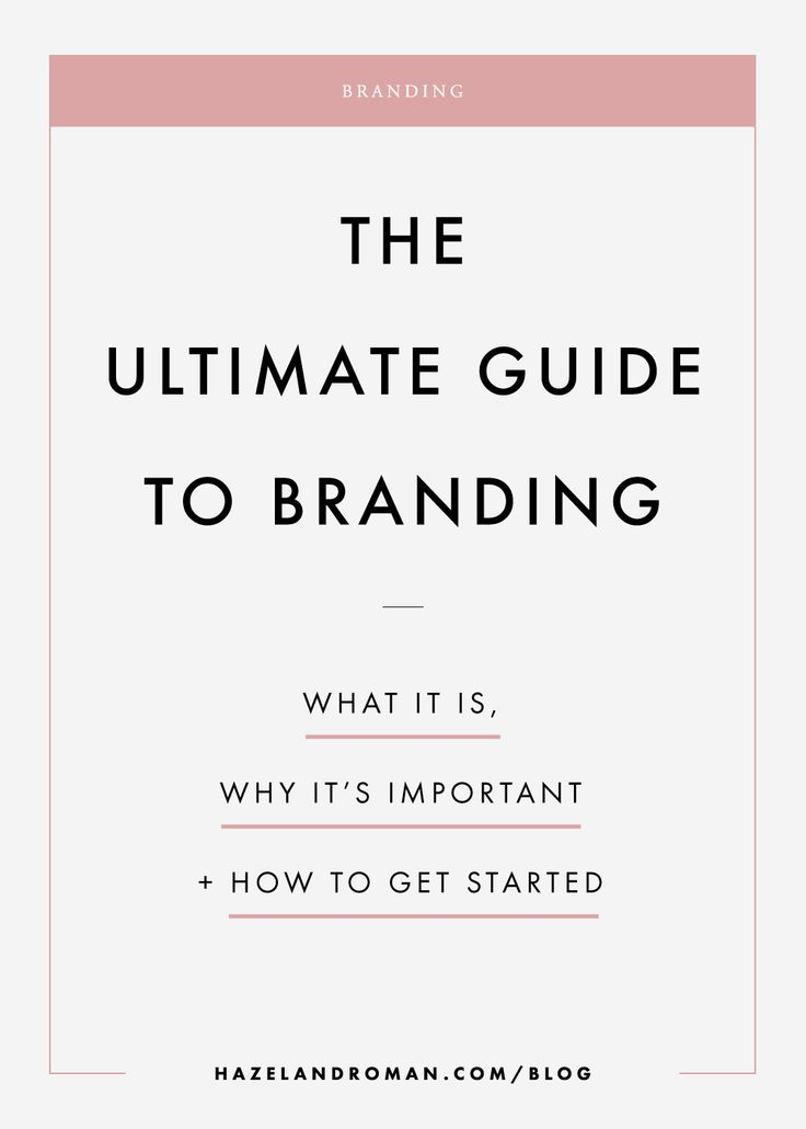 The Ultimate Guide to Branding - http://savannahunterreeves.com/ultimate-guide-branding/